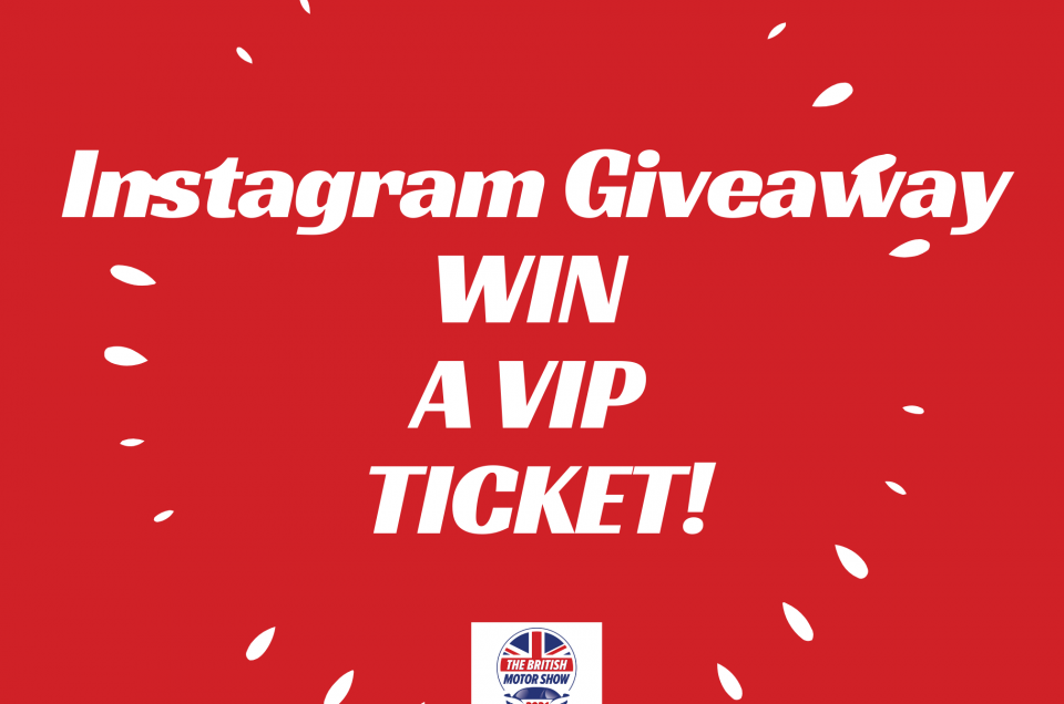 Instagram Giveaway: Win a British Motor Show VIP day ticket